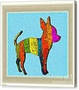 Aye Chihuahua Canvas Print