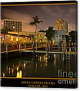 Bahia Cabana Docks Canvas Print