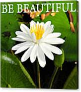 Be Beautiful Canvas Print