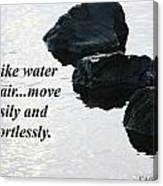 Be Like Water And Air Canvas Print