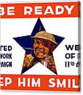 Be Ready - Keep Him Smiling Canvas Print