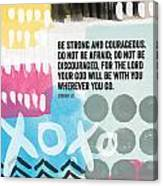 Be Strong And Courageous- Contemporary Scripture Art Canvas Print