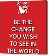 Be The Change Red Canvas Print