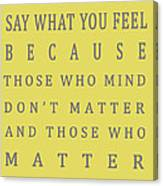 Be Who You Are - Dr Seuss Canvas Print