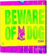 Beware Of Dog Canvas Print