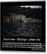 Black Calm - Old Stage - Lobster Pots Canvas Print