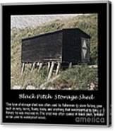 Black Pitch Storage Shed Canvas Print
