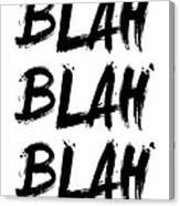 Blah Blah Blah Poster White Canvas Print