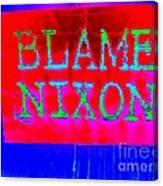 Blame Nixon Canvas Print