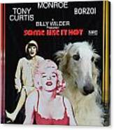 Borzoi Art - Some Like It Hot Movie Poster Canvas Print