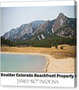 Boulder Flatirons Beachfront Property Poster White Canvas Print