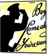 Boys Come Along You're Wanted Canvas Print