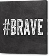 Brave Card- Greeting Card Canvas Print