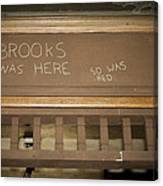 Brooks Was Here Canvas Print