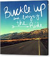 Buckle Up And Enjoy The Ride Canvas Print