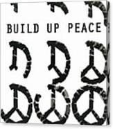 Build Up Peace Ll Canvas Print