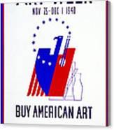Buy American Week Art Nov 25 - Dec 1 1940  Canvas Print