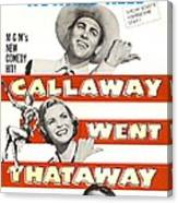 Callaway Went Thataway, Us Poster Canvas Print