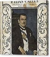 Calles, Plutarco El�as 1877-1945 Canvas Print