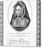 Catherine Of Aragon (1485-1536) Canvas Print