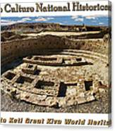 Chaco Culture National Historic Park Poster Canvas Print