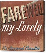 Chandler: Farewell, 1940 Canvas Print