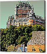 Chateau In Old Quebec Canvas Print