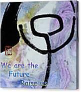 Children Raise Us Well Canvas Print