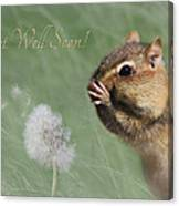 Chippy Get Well Soon Canvas Print