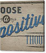 Choose A Positive Thought Canvas Print