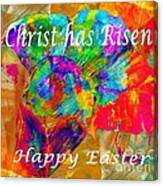 Christ Has Risen Happy Easter Canvas Print