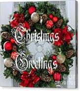 Christmas Greetings Door Wreath Canvas Print