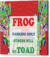 Comedy Funny Wordplay Toad Frog  Background Designs  And Color Tones N Color Shades Available For Do Canvas Print