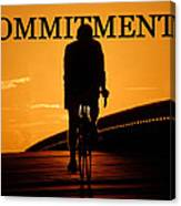Commitment Canvas Print