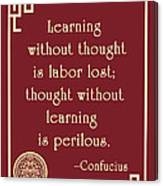 Confucius On Critical Thinking Canvas Print
