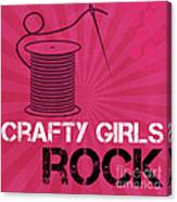 Crafty Girls Rock Canvas Print