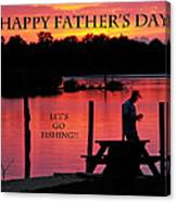 Dad Happy Father's Day  Lets Go Fishing  Canvas Print