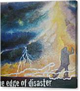 Dancing On The Edge Of Disaster Canvas Print