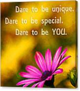 Dare To Be You Canvas Print