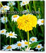 Dare To Stand Out In A Crowd Canvas Print