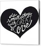 Do Small Things With Great Love Typography Canvas Print