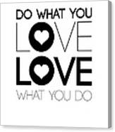 Do What You Love What You Do 4 Canvas Print