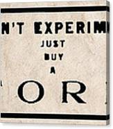 Don't Experiment - Just Buy A Ford Canvas Print