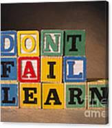 Dont Fail Learn Canvas Print