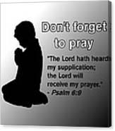 Don't Forget to Pray Praying Child Canvas Print