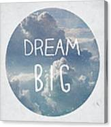 Dream Big Canvas Print