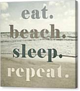 Eat. Beach. Sleep. Repeat. Beach Typography Canvas Print