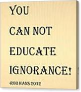 Educate Quote In Sepia Canvas Print