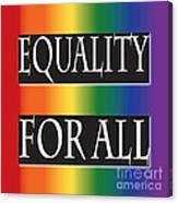 Equality Rainbow Canvas Print