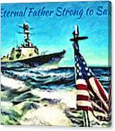 Eternal Father Strong To Save... Canvas Print